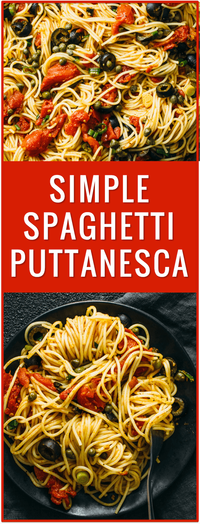 easy pasta dinner recipe, spaghetti puttanesca, spaghetti alla puttanesca, puttanesca sauce, noodles, angel hair, cold, hot, healthy, simple
